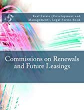 Commissions on Renewals and Future Leasings: Real Estate (Development and Management), Legal Forms Book