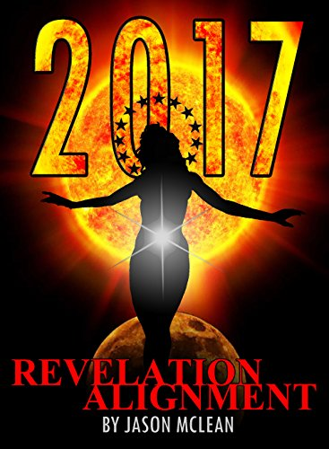 2017: Revelation Alignment (2017 and Beyond) (English Edition)