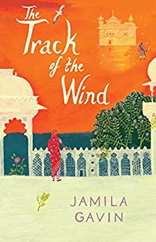 The Track of the Wind (Surya Trilogy Book 3) by [Jamila Gavin]