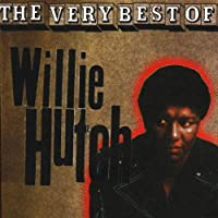The Very Best Of Willie Hutch by Willie Hutch (1998-08-25)