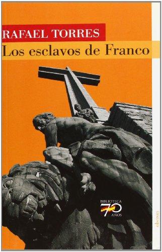 Los esclavos de Franco (70 Años)