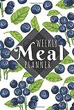 Meal Planner: Blueberries - 52 Week Food Planner / Diary / Log / Journal / Calendar - Planning Grocery List - Meal Prep - Notebook Journal