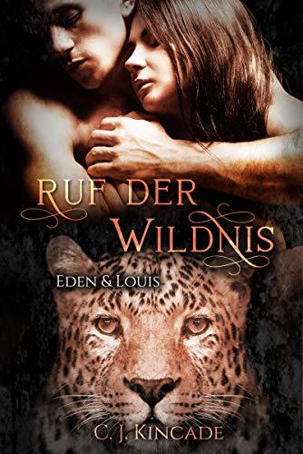 Ruf der Wildnis: Eden & Louis (Die Gestaltwandler von Cloudspring 2)