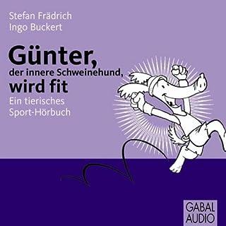 Günter, der innere Schweinehund wird fit. Ein tierisches Sport-Hörbuch Titelbild