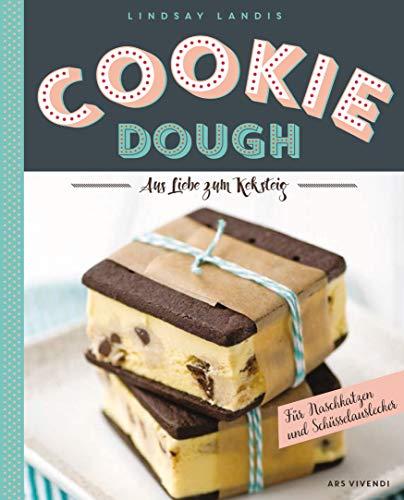 Cookie Dough (eBook): Aus Liebe zum Keksteig