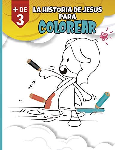 La Historia de Jesus para colorear: Para niños de más de 3 años: 25 láminas sencillas y fáciles de identificar, para instruir al niño en la Palabra de Dios (Spanish Edition)