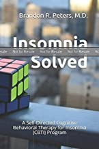 PROOF: Insomnia Solved: A Self-Directed Cognitive Behavioral Therapy for Insomnia (CBTI) Program