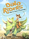 How to Tame a Triceratops (Dino Riders, 1)