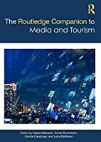 The Routledge Companion to Media and Tourism (Routledge Media and Cultural Studies Companions)