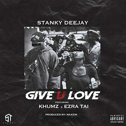 Stanky DeeJay feat. Khumz & Ezra Tai