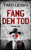 Fang den Tod: Thriller (Goldmann und Brandner 5)