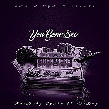 You Gone See (feat. D-Boy)