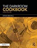 The Darkroom Cookbook (Alternative Process Photography) (English Edition)
