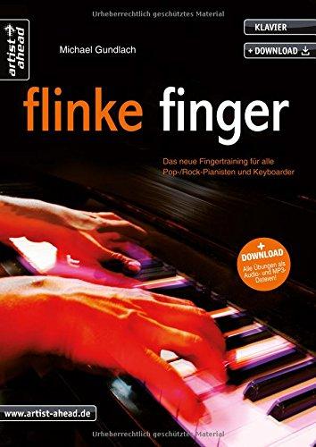 Flinke Finger: Das neue Fingertraining für alle Pop-Rockpianisten & Keyboarder (inkl. Download). Lehrbuch für Klavier. Klavierschule. Piano. Klavierstücke. Klaviernoten. Musiknoten.