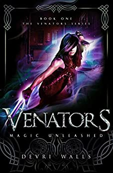 Venators: Magic Unleashed (The Venators Series Book 1) by [Devri Walls]
