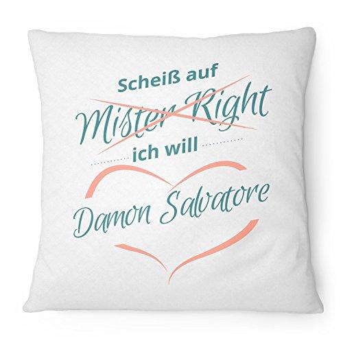 Fashionalarm Kissen Scheiß auf Mister Right Ich will Damon Salvatore - 40x40 cm mit Füllung   Geschenk Idee für Fans zur Vampire D. TV Serie, Farbe:weiß