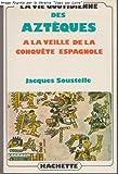 La vie quotidienne des aztèques à la veille de la conquête espagnole.