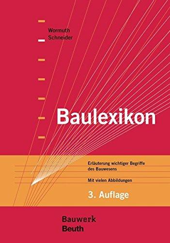 Baulexikon: Erläuterung wichtiger Begriffe des Bauwesens Mit vielen Abbildungen (Bauwerk)