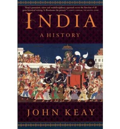 [India: A History. Revised and Updated] [Author: Keay, John] [May, 2011]