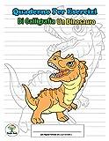 Quaderno per esercizi di Calligrafia: Un Dinosauro Ceratosaurus : 120 pagine formato A4 ( 8,5*11 inch ) - Lettering, scrittura manuale, scrittura a ... creazione font per bambini (Italian Edition)