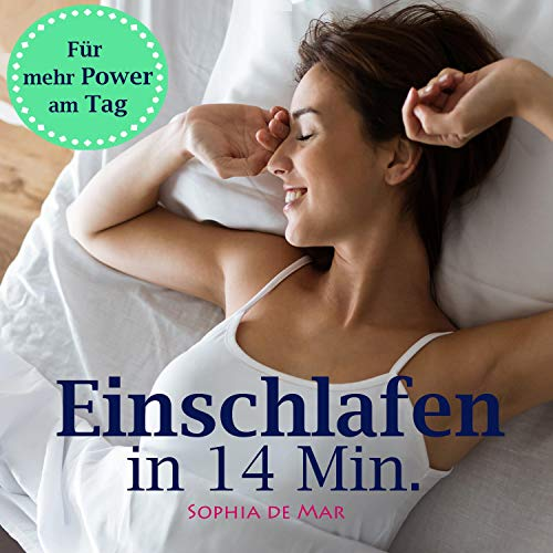 Einschlafen in 14 Minuten     Für mehr Power am Tag              By:                                                                                                                                 Sophia de Mar                               Narrated by:                                                                                                                                 Sophia de Mar                      Length: 1 hr and 24 mins     Not rated yet     Overall 0.0