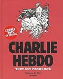 Tout est pardonné by Charlie Hebdo (2015-10-29) - Editions Les Echappés (2015-10-29) - 29/10/2015