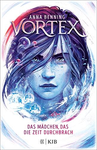 Vortex – Das Mädchen, das die Zeit durchbrach: Band 2