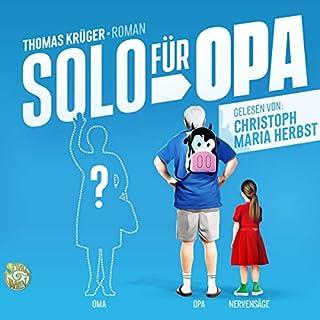 Solo für Opa                   Autor:                                                                                                                                 Thomas Krüger                               Sprecher:                                                                                                                                 Christoph Maria Herbst                      Spieldauer: 9 Std. und 7 Min.     37 Bewertungen     Gesamt 4,4