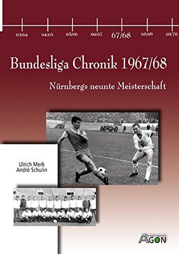 Bundesliga Chronik 1967/68. Nürnbergs neunte Meisterschaft