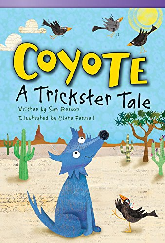 Teacher Created Materials - Literary Text: Coyote: A Trickster Tale - Grade 3 - Guided Reading Level N
