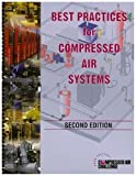 Best Practices for Compressed Air Systems : Second Edition
