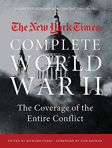Compare Textbook Prices for NEW YORK TIMES COMPLETE WORLD WAR II: The Coverage of the Entire Conflict Illustrated Edition ISBN 9780316393966 by The New York Times,Overy, Richard,Brokaw, Tom