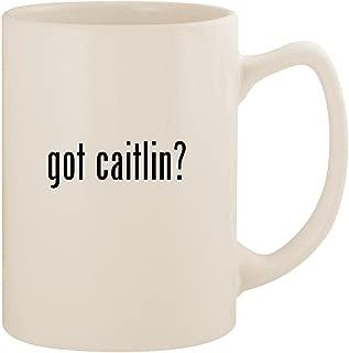 got caitlin? - White 14oz Ceramic Statesman Coffee Mug Cup