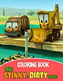 The Stinky And Dirty Show Coloring Book: 50+ High Quality Images, Great For Kids Of All Ages