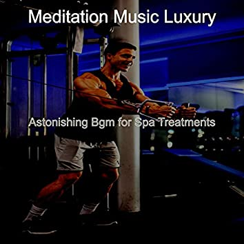 Astonishing Bgm for Spa Treatments