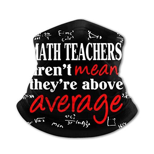 Maestro de matemáticas no significan por Encima de los Adolescentes Pañuelo de Seda de Hielo Pañuelo en la Cabeza Cuello Bufanda cálida Gorro Multifuncional Pasamontañas
