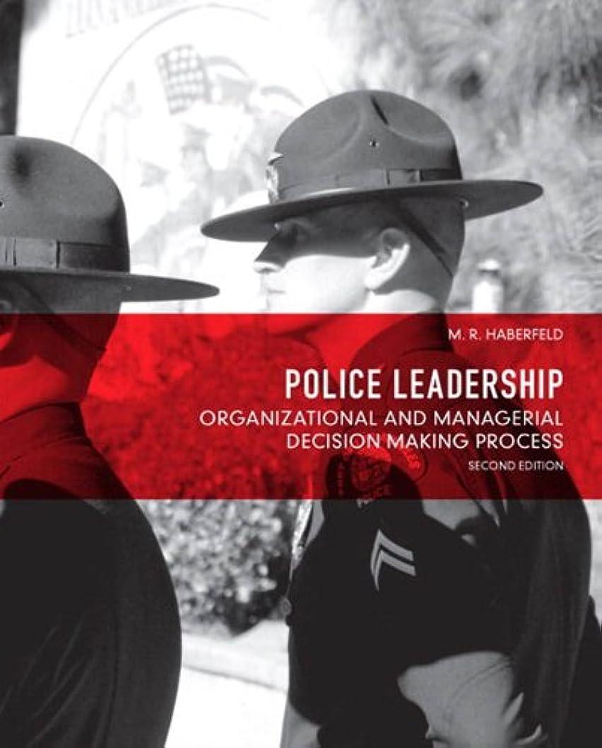 召喚するスカルク代理人Police Leadership: Organizational and Managerial Decision Making Process (English Edition)