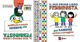 Il mio primo libro femminista. Per bambine curiose e coraggiose. Per bambini curiosi e coraggiosi. Ediz. a colori