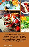 The ultimate sirtfood diet cookbook: Your Absolute guide for weight loss, burn fat and improve Quality of life with sirt food recipes and a 7-day meal plan for beginners