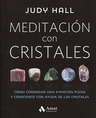 Meditación con cristales: Cómo conseguir una atención plena y consciente con ayuda de los cristales