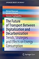 The Future of Transport Between Digitalization and Decarbonization: Trends, Strategies and Effects on Energy Consumption (SpringerBriefs in Energy)