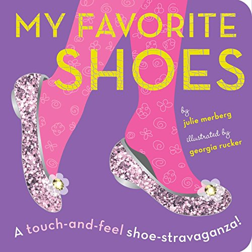 Image of My Favorite Shoes: A touch-and-feel shoe-stravaganza