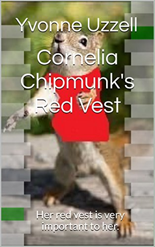 Cornelia Chipmunks Red Vest: Her red vest is very important to her. (English Edition)