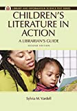Children's Literature in Action: A Librarian's Guide (Library and Information Science Text (Paperback))