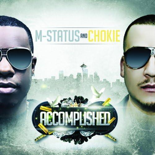 M-Status & Chokie