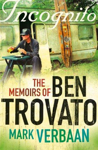 Incognito: The memoirs of Ben Trovato (English Edition)