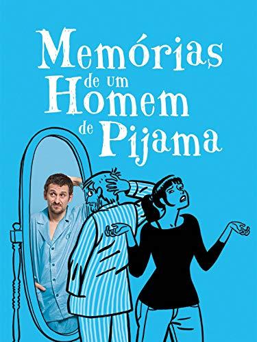 Memórias de um Homem de Pijama