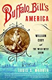 Buffalo Bill's America: William Cody and The Wild West Show (Vintage)