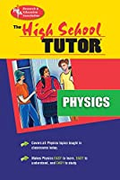 The High School Physics Tutor (High School Tutors)