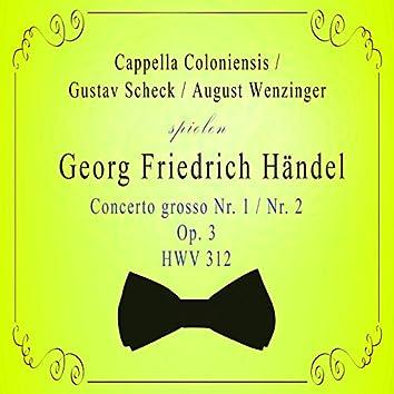 Cappella Coloniensis / Gustav Scheck / August Wenzinger spielen; Georg Friedrich Händel: Concerto grosso NR. 1 / NR. 2, OP. 3, Hwv 312 (Live)